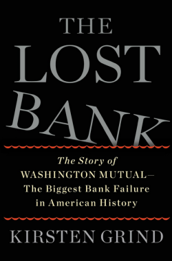 "Read the Tale of WaMu: ""The Lost Bank"""