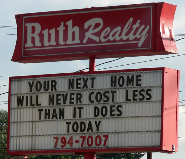 YOUR NEXT HOME WILL NEVER COST LESS THAN IT DOES TODAY